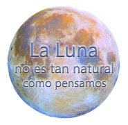 La Luna no es tan natural como pensamos